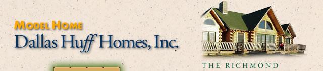 Model Home | Dallas Huff Homes, Inc.