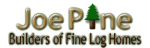 Joe Pine, Builders of Fine Log Homes