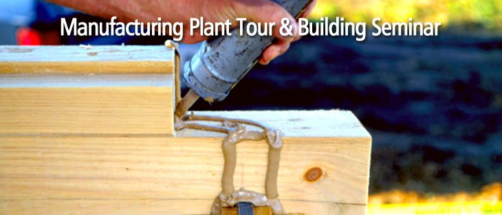 Manufacturing Plant Tour and Building Seminar