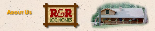 About R&R Log Homes
